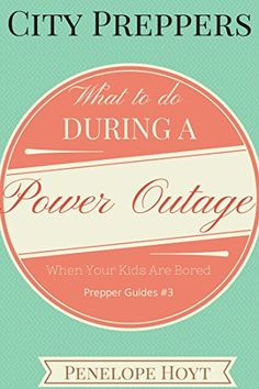 Vo 101 aug2014 by gabby nistico paperback lulu thus wrote city preppers what to do during a power outage when your kids are bored fandeluxe Choice Image
