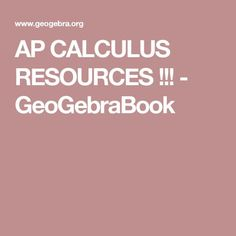 AP CALCULUS RESOURCES !!! - GeoGebraBook