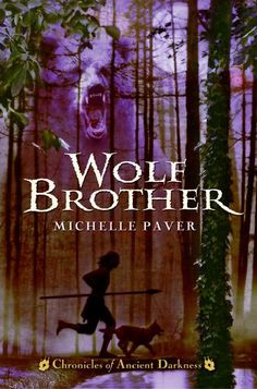 The Chronicles of Ancient Darkness, Book One: Wolf Brother by Michelle Paver