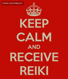 Keep Calm  and Receive Reiki