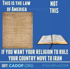 The Constitution is the law of our land, not the Qur'an nor the Bible nor the Vedas. http://www.pinterest.com/pin/540924605217997064/  http://www.pinterest.com/pin/540924605217894287/ http://www.pinterest.com/pin/540924605217883310/ Jesus or Jefferson: whose laws are best for the USA? Holy Heretic poll: http://www.sodahead.com/united-states/jesus-or-jefferson-whose-laws-are-best-for-the-usa/question-2547153/