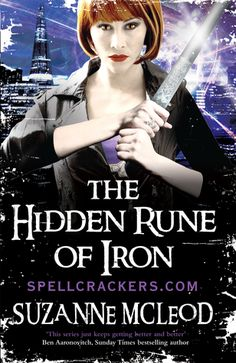 Cover Reveal: The Hidden Rune Of Iron (Spellcrackers.com #5) by Suzanne McLeod -On sale December 2014 by Gollancz -The fifth novel in the Spellcrackers series, and the final book featuring sidhe Genevieve (Genny) Taylor as the main character, is a brilliant and action-filled adventure. Packed with humour, magic, romance and even a few revelations, THE HIDDEN RUNE OF IRON is a cracking end to Genny's fantastic story.