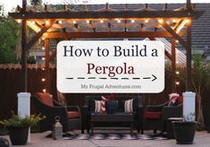 How to build a pergola in just one weekend! This is a much easier project than you might think! #pergolaideas