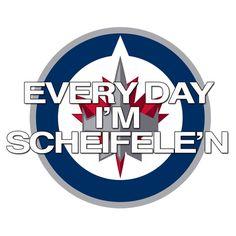 Every day I'm Scheifelin' Mark Scheifele, Winnipeg Jets #55 :)