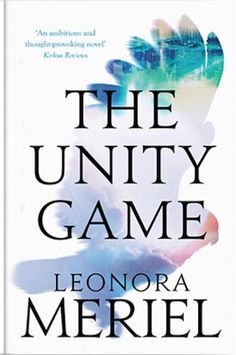 The Unity Game by Leonora Muriel, Book Review