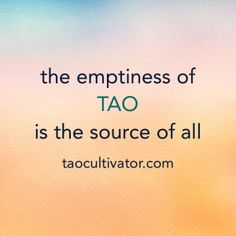 the emptiness of TAO is the source of all  #tao #dao #taocultivator