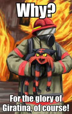 """""""Why? For the glory of Giratina, of course!"""""""