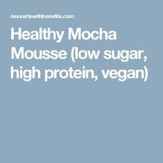 Healthy Mocha Mousse (low sugar, high protein, vegan) Low Sugar, Sugar Free, Easy Recipes, Easy Meals, Melting Chocolate, High Protein, Mocha, Mousse, A Food