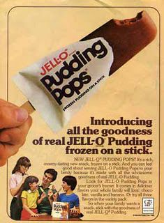 Pudding Pops - I use to eat these in my teen years (ahemm... many moons ago) are they still around?  They should be if they're not.  They were delicious!