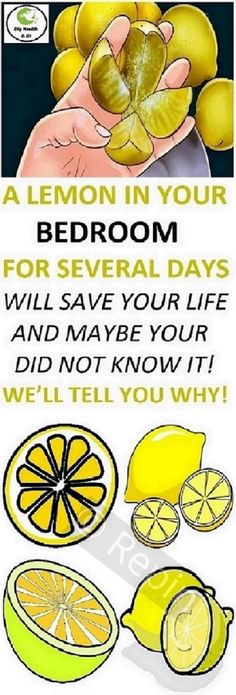 A LEMON IN YOUR BEDROOM FOR SEVERAL DAYS WILL SAVE YOUR LIFE AND MAYBE YOUR DID NOT KNOW IT! WE'LL TELL YOU WHY!