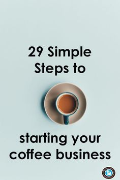 start your coffee business, set up your coffee shop, how to open a coffee business Want to start a coffee shop? Here's 29 easy steps to start your coffee shop Starting A Coffee Shop, Small Coffee Shop, Coffee Shop Design, Great Coffee, Coffee Shop Names, Coffee Shop Bar, Coffee Carts, Coffee Truck, Coffee Drinks