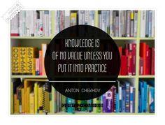 knowledge - Anton Chekov.