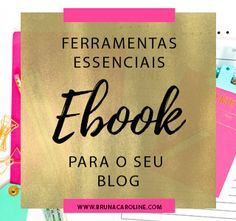 Blog Bruna Caroline | Ferramentas para blog, essenciais para você que está iniciando na blogosfera! Dicas para blog, blogger, ebook para blog, freebies, dicas de blog, dicas para blogueiras.