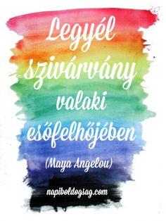 szivárvány idézet Maya Angelou idézet