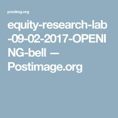 equity-research-lab-09-02-2017-OPENING-bell — Postimage.org Research Lab, Nifty, Future, Tips, Future Tense, Counseling