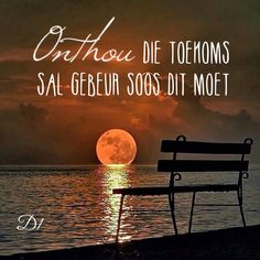 Afrikaanse Quotes, Living Water, D1, Wisdom Quotes, Wallpaper Quotes, Tart, Prayers, Motivational, Words