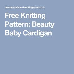 Free Knitting Pattern: Beauty Baby Cardigan