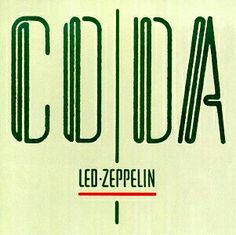 Coda, Led Zeppelins ninth and final studio album. The word coda, meaning a passage that ends a musical peice following the main body, was thetefore choosen as the title.