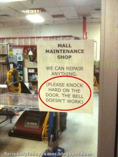 Mall Maintenance Shop - We can repair anything (please knock hard on the door, the bell doesn't work) LOL