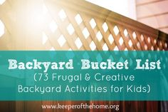 Warm weather is here, but you don't have the time or money to take your kids to the zoo and water park? Here's 73 frugal & creative ideas to keep your kids engaged without leaving their back yard!