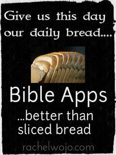 (4 fabulous) Bible Apps...better than sliced bread!