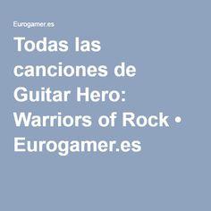 Todas las canciones de Guitar Hero: Warriors of Rock • Eurogamer.es