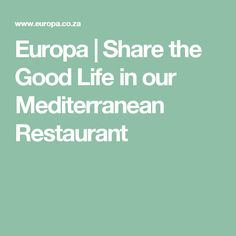 Europa | Share the Good Life in our Mediterranean Restaurant