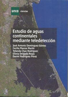 Estudio de aguas continentales mediante teledetección / José Antonio Domínguez Gómez .. [et al.]. Universidad Nacional de Educación a Distancia, 2011
