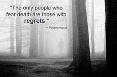 No fear, no regrets...