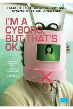 I'm a Cyborg, but That's ok - this film is so strange yet so interesting,  one of those odd obscure asian films, I found it to be a cute film :)- liza
