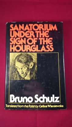 Sanatorium Under the Sign of the Hourglass. Tr from the Polish by Celina Wieniew