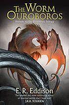 The worm Ouroboros : prelude to the Zimiamvia trilogy