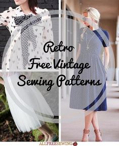 Retro Free Vintage Sewing Patterns Whether you love the feminine silhouettes of the 50s, the flower child look of the 60s, or the classic glam of the 1940s, there's sure to be a pattern you'll love!