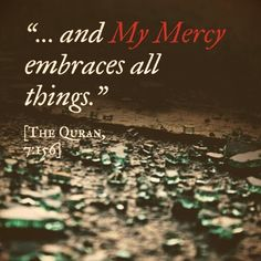 #Mercy of #Allah embraces all things