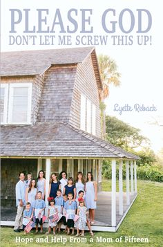 Please God Don't Let Me Screw This Up!: Hope and Help From a Mom of Fifteen Large Family Organization, Family Organizer, Best Blogs, Mom Blogs, Don't Let, Let It Be, Strong Willed Child, Baby Boy Rooms, Family Life