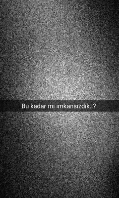 Bu kadar mi imkansizdik be Snapchat, Positive Thoughts Quotes, My Philosophy, Advertising Ads, Tumblr Photography, Galaxy Wallpaper, Real Love, Meaningful Words, Cool Words