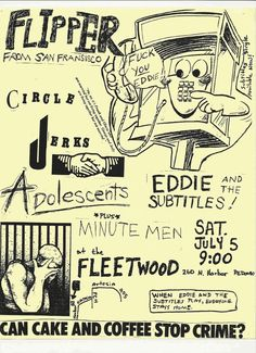 https://flic.kr/p/bobmnR | Flipper, Circle Jerks, Adolescents, Eddie & Subtitles and Minutemen at the Fleetwood, Redondo Beach, CA 1980 | Last show before The Fleetwood closed it's doors for good...!