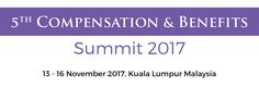 Equip Global - 5th Compensation and Benefits Summit 2017, Kuala Lumpur Malaysia