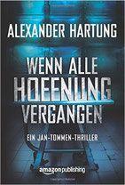 Wenn alle Hoffnung vergangen - Alexander Hartung