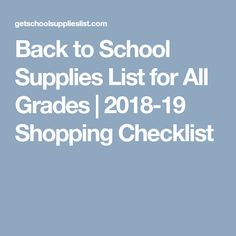 Back to School Supplies List for All Grades | 2018-19 Shopping Checklist