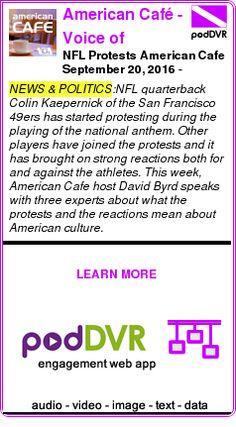 #NEWS #PODCAST  American Café - Voice of America    NFL Protests American Cafe September 20, 2016 - September 20, 2016    LISTEN...  https://podDVR.COM/?c=2fee52e0-58e1-ee13-2801-f0d29d905ac7