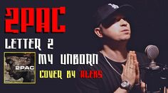 2Pac (Tupac) - Letter 2 My Unborn (Cover by ALEKS) [Кавер, перевод] [NEW...