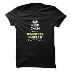 [Popular Tshirt name list] Keep Calm and Let WANDELL Handle it  Teeshirt this week  Hey if you are WANDELL then this shirt is for you. Let others just keep calm while you are handling it. It can be a great gift too.  Tshirt Guys Lady Hodie  SHARE and Get Discount Today Order now before we SELL OUT  Camping 4th fireworks tshirt happy july agent handle it calm and let wandell handle itacz keep calm and let garbacz handle italm garayeva