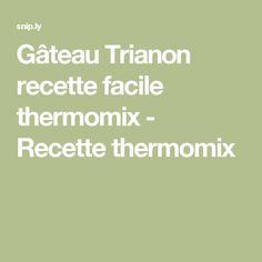 Gâteau Trianon recette facile thermomix - Recette thermomix