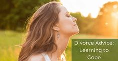 Divorce Advice: Learning to Cope