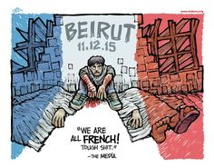 Mike Flugennock  (2015-11-20)  Remember when Beirut was attacked by suicide bombers last week, and a bunch of people died, and it was all over the media, and there was a global outpouring of condolences and solidarity? Me, neither! -   We Are All French