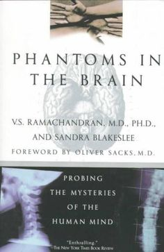 An accessible account of neurological disorders and what they reveal about the human brain by a pioneer of neuroscience. Phantoms in the Brain: Probing the Mysteries of the Human Mind, by V. Reading Lists, Book Lists, Reading Time, Reading Nooks, Books To Read, My Books, Free Books, Brain Book, Religious Experience