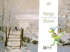 Neige/Snow   Texte d'Hélène KERILLIS et illustrations de Guillaume TRANNOY.  Editions Léon Art&Stories, Octobre 2015.