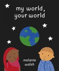 Buy My World, Your World by Melanie Walsh from Boomerang Books, Australia's Online Independent Bookstore Boomerang Books, Why Read, History Activities, Reading Rainbow, Children's Literature, Black History Month, Motivate Yourself, Paperback Books, Great Books