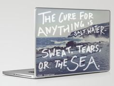 """""""The Cure for Anything is Salt Water- Sweat, Tears, or the Sea."""" laptop skin."""